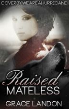 Raised Mateless (On Hold) by Inrepertus