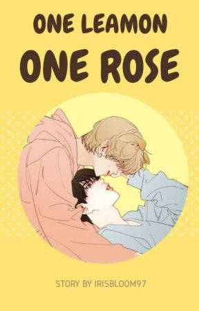 One Lemon One Rose || Namjin FF by Irisbloom97