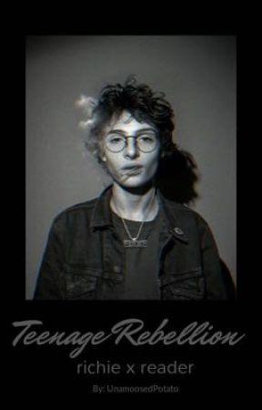 Teenage Rebellion [richie tozier x reader] by UnamoosedPotato