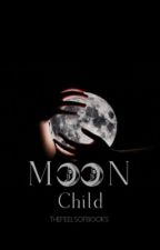 Moon Child  by thefeelsofbooks