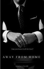 Away From Home |Wattys2016| by itslovely23