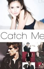 Catch Me by LisaM0