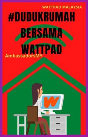#DudukRumah Bersama Wattpad by AmbassadorsMY
