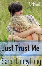 Just Trust Me (On Hold) by Sarah-Laney