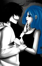 You Caught me *A JEFF THE KILLER LOVE STORY~ by dropdeadgabby