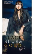 Black, Blue, and Gold (Book 2) by Barabim_