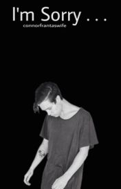 I'm Sorry... ≫ Zach Abels by ConnorFrantasWife