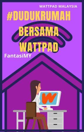 #DudukRumah Bersama Wattpad by FantasiMY