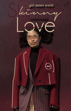 skinny love |gmw book 2| by Melaninaide