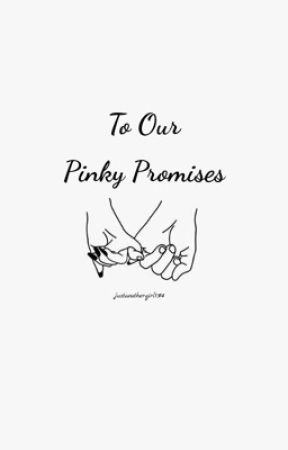 To Our Pinky Promises by justanothergirl1314