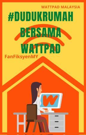 #DudukRumah Bersama Wattpad by FanFiksyenMY