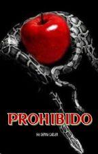 PROHIBIDO (EN EDICIÓN) by moon1900