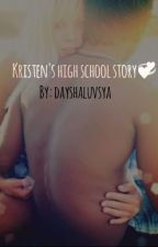 Kristen's High School Story: Freshman Year by dayshaluvsya