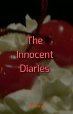 The Innocent Diaries(The Reboot) by amkay61