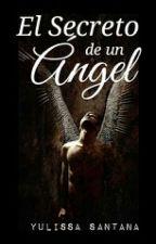 El Secreto de un Ángel  by ChocolateCaramelo