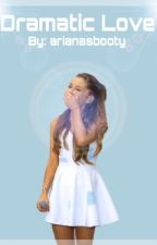 Dramatic Love ♡ Ariana & Cameron Dallas Fanfic by buterackerman