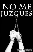 No me Juzgues [Concurso Suscrimen] by NairaDNV