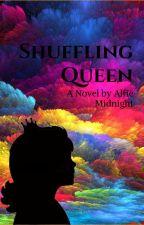 Shuffling Queen by AlfieMidnight