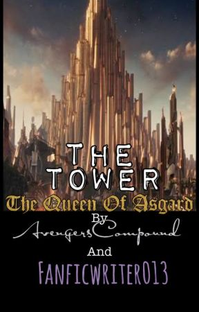 The Tower: The Queen of Asgard by AvengersCompound