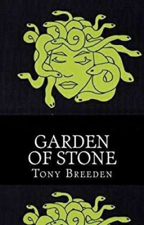 Garden of Stone - Chapters 1-4 by TonyBreeden