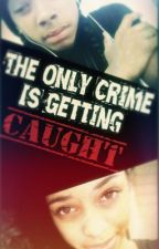 The only crime is getting caught - A Mindless Behavior Story by SweetIced_TeA