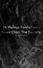 (A Warrior Fanfiction)-Forestclan: The Secrets by SpottedTuft