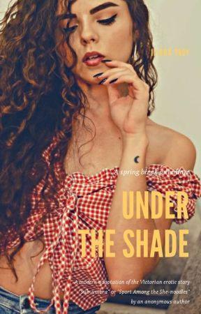 Under the Shade (An Erotica) by iliada