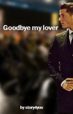 Goodbye my lover [ERIK DURM FF] by story4you