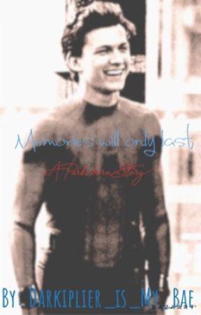 Memories will only last  by Darkiplier_is_My_Bae
