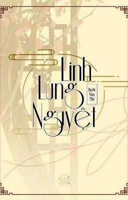 Đọc truyện [Edit] Linh Lung Nguyệt