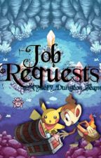 Job Requests! by Mystery_Dungeon_Team