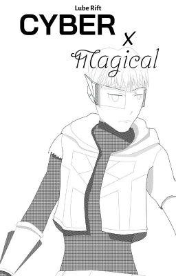 Đọc truyện Cyber Shounen x Mahou Shoujo - Cyber x Magical