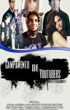 Campamento de Youtubers️ (Editando) by mylittlecarrott