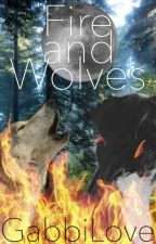 Fire and Wolves by gabbilove