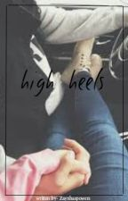 High-Heels // l.s AU by Zaynhaspowers
