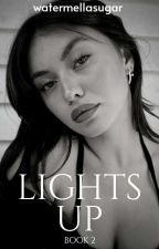 Lights Up [H.S.] Book 2 by watermellasugar