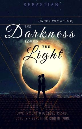 Once Upon a Time, the Darkness Loved the Light by Sebastien6teen