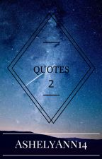 Quotes [part 2] by AshelyAnn14