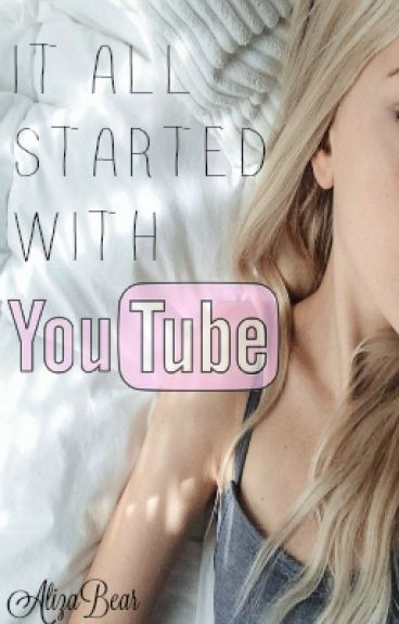 It All Started With Youtube