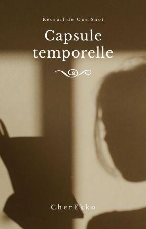 Capsule temporelle (One Shot) by CherEkko