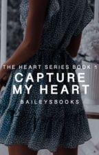 Capture My Heart by baileysbooks__