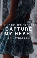 Capture My Heart by baileysbooks__