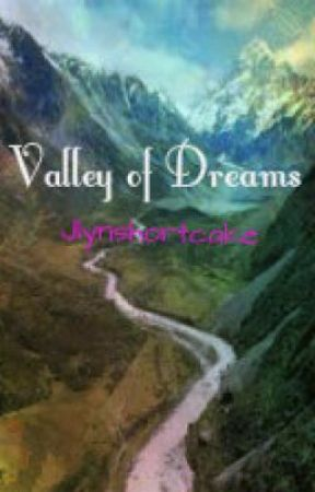 Valley of Dreams by jlynshortcake