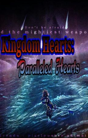 Kingdom Hearts: Paralleled Hearts ~Book 2~ by Midnight_Lily