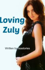 Loving Zuly by isastories
