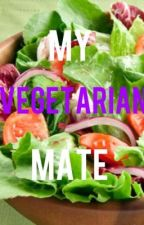 My Vegetarian Mate by MissAllyBelle