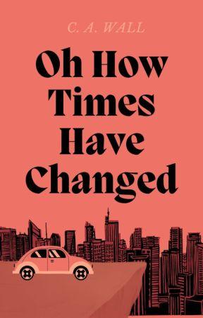 Oh How Times Have Changed (BoyxBoy) ✔️ by llMusicsMyReligionll