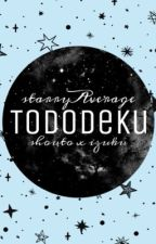 Tododeku One Shots by starryAverage