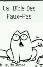 La Bible Des Faux-Pas by HeyThe199X
