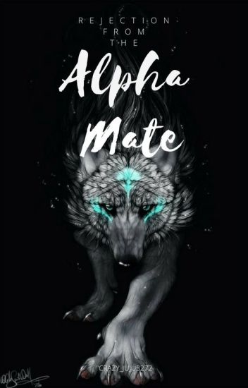 Rejection from the Alpha Mate